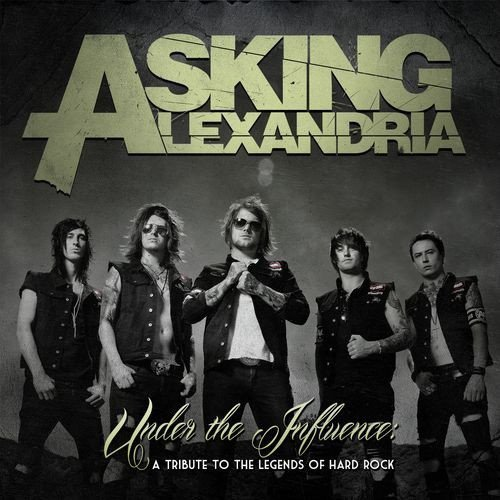 Asking Alexandria - Under The Influence