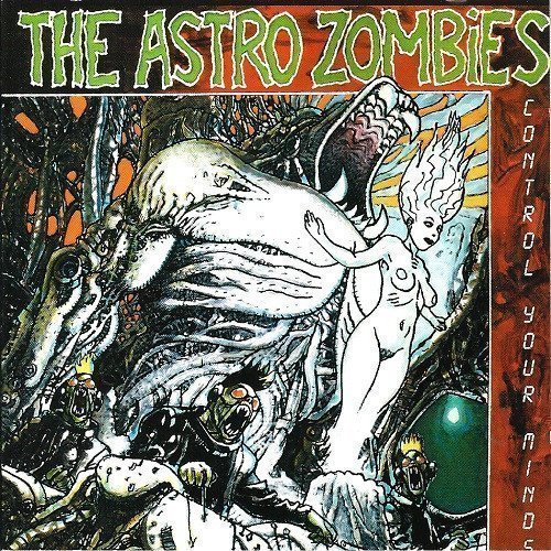 Astro Zombies - Control Your Minds