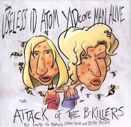Ataris Vs Useless Id - Attack Of The B-Killers: The Songs Of Barbra Streisand And Bette Midler