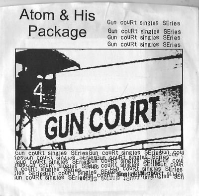 Atom And His Package - Gun Court Singles Series