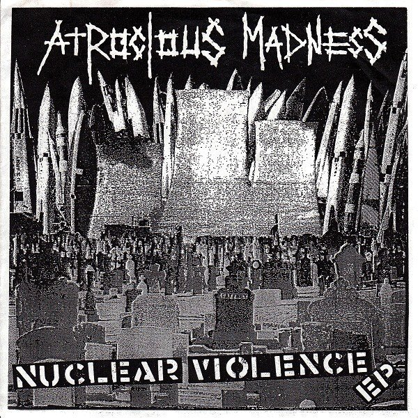 Atrocious Madness - Nuclear Violence EP