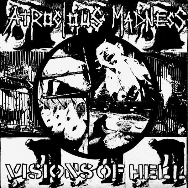 Atrocious Madness - Visions Of Hell