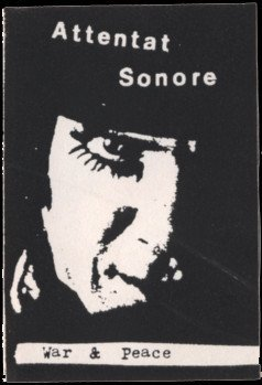 Attentat Sonore - War & Peace