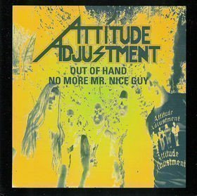 Attitude Adjustement - Out Of Hand / No More Mr. Nice Guy