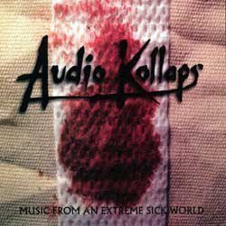 Audio Kollaps - Music From An Extreme Sick World