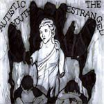 Autistic Youth - Autistic Youth / The Estranged Split