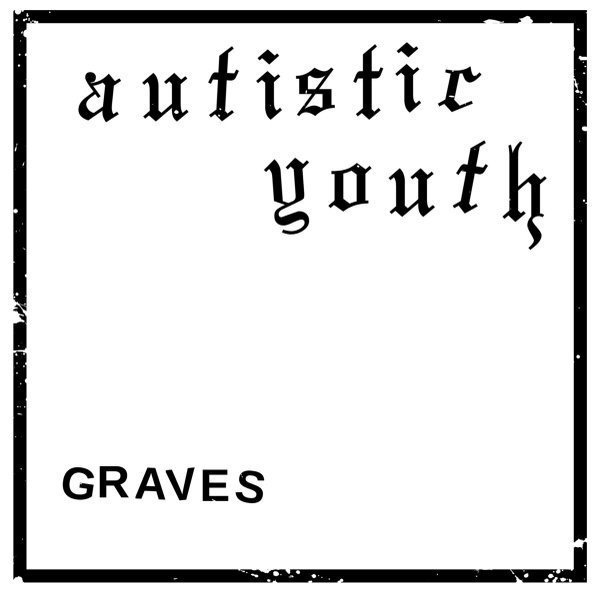 Autistic Youth - Graves