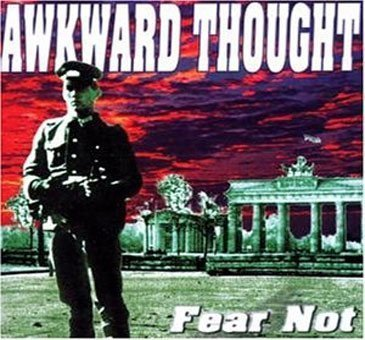 Awkward Thought - Fear Not