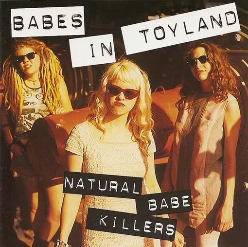 Babes In Toyland - Natural Babe Killers