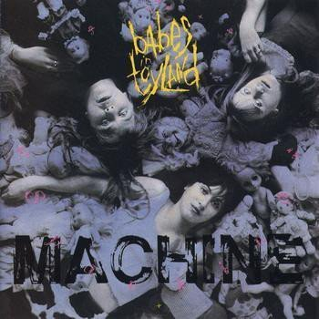 Babes In Toyland - Spanking Machine + To Mother