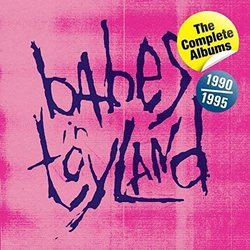 Babes In Toyland - The Complete Albums 1990-1995 (explicit)