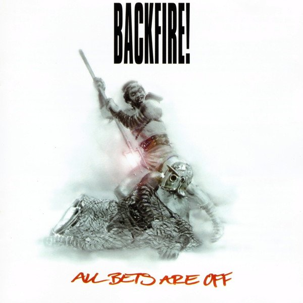 Backfire - All Bets Are Off