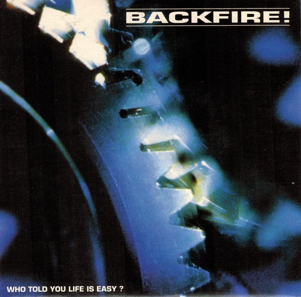 Backfire - Who Told You Life Is Easy?