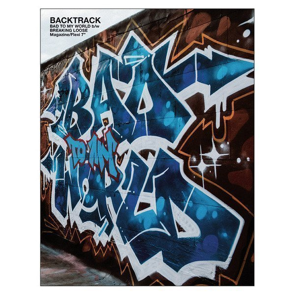 Backtrack - Bad To My World b/w Breaking Loose