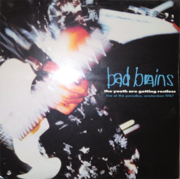 Bad Brains - The Youth Are Getting Restless (Live At The Paradiso, Amsterdam, 1987)