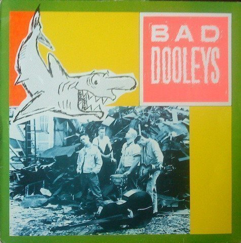 Bad Dooleys - Bad Dooleys