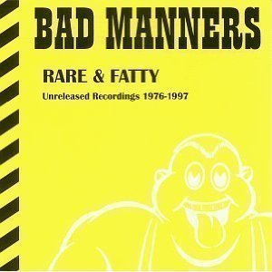 Bad Mannerd - Rare & Fatty - Unreleased Recordings 1976-1997