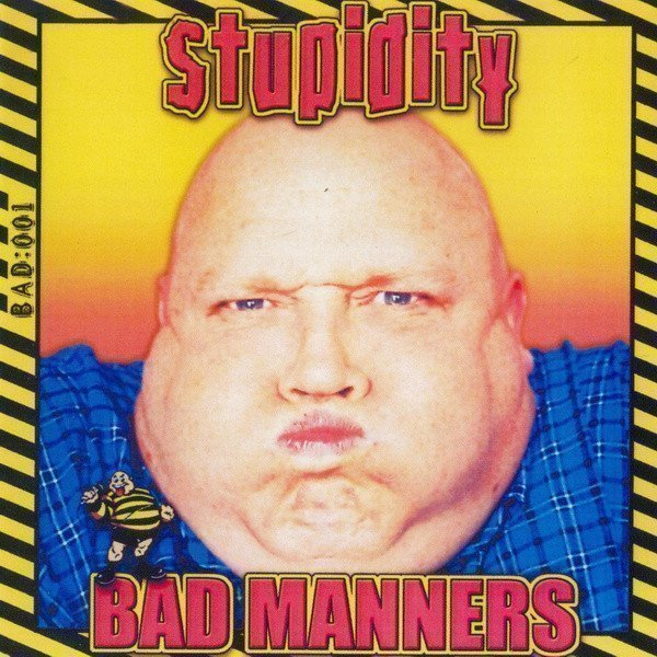 Bad Mannerd - Stupidity