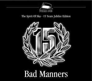 Bad Mannerd - The Spirit Of Ska - 15 Years Jubilee Edition