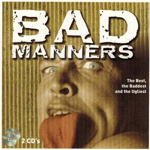 Bad Manners - The Best, The Baddest And The Ugliest