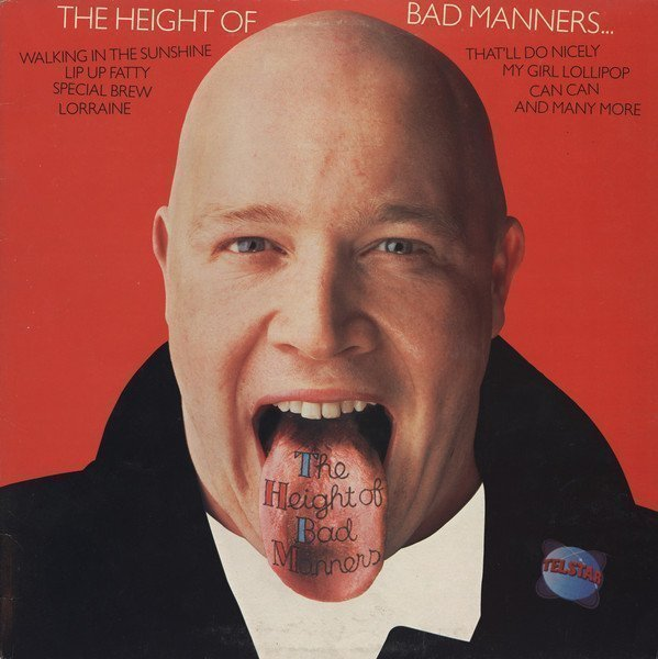 Bad Manners - The Height Of Bad Manners