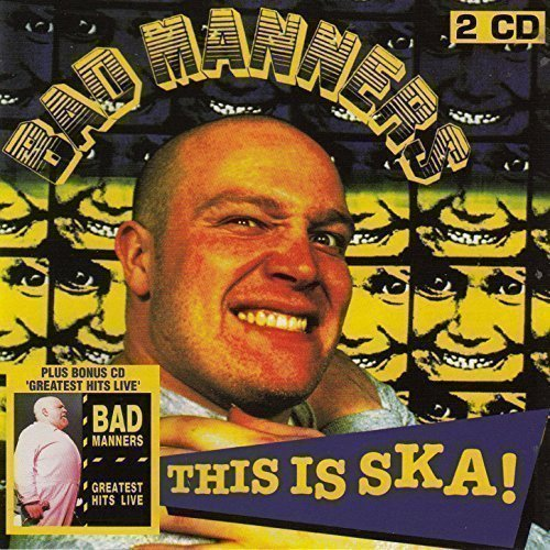 Bad Manners - This Is Ska! / Greatest Hits Live