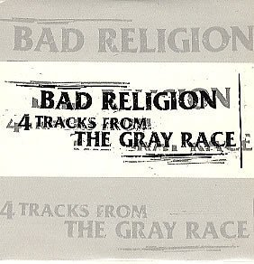 Bad Religion - 4 Tracks From The Gray Race