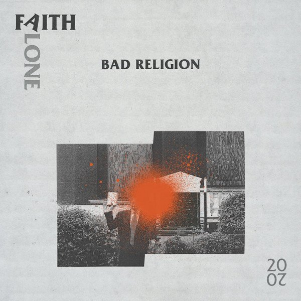 Bad Religion - Faith Alone 2020