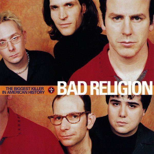 Bad Religion - The Biggest Killer In American History