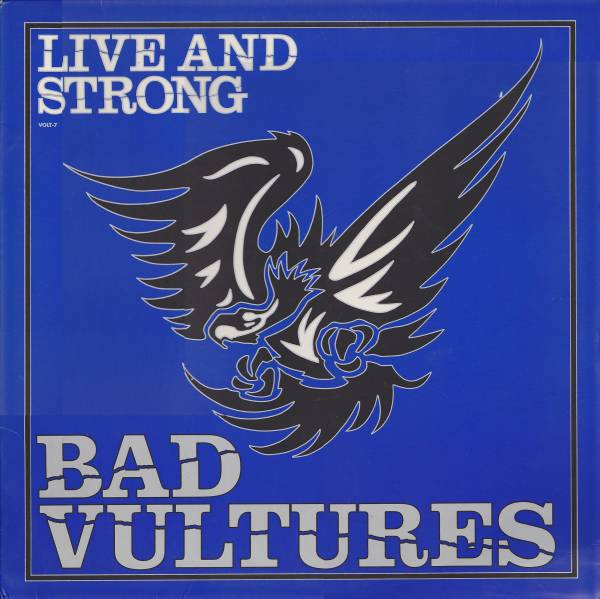 Bad Vultures - Live And Strong