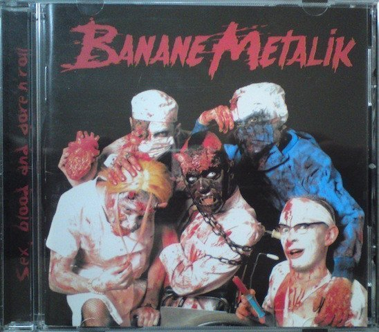 Banane Metalik - Sex, Blood And Gore