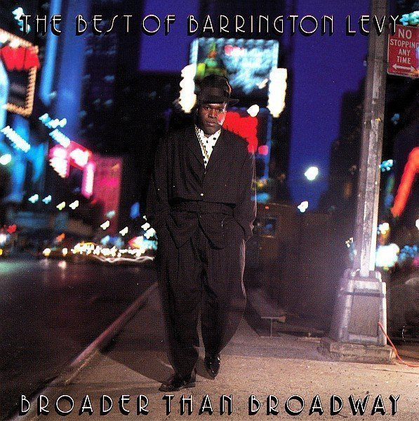 Barrington Levy - Broader Than Broadway - The Best Of Barrington Levy