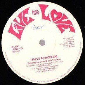 Barrington Levy - I Have A Problem / We Need Love