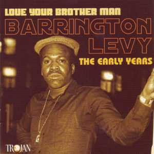 Barrington Levy - Love Your Brother Man - The Early Years