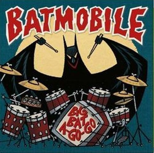 Batmobile - Big Bat A Go-Go