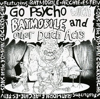 Batmobile - Go Psycho With Batmobile And Other Dutch Acts