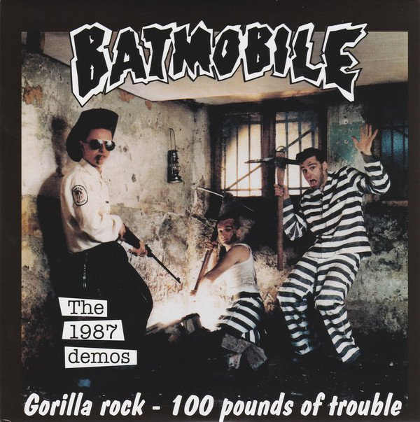 Batmobile - The 1987 Demos: Gorilla Rock - 100 Pounds Of Trouble