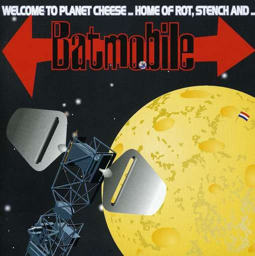 Batmobile - Welcome To Planet Cheese
