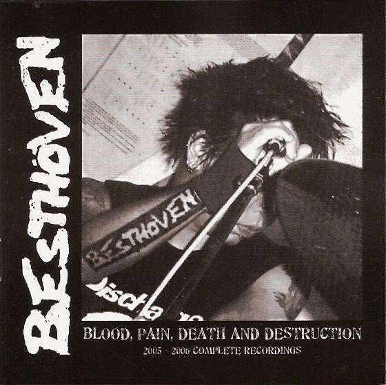 Besthoven - Blood,Pain,Death And Destruction (2005-2006 Complete Recordings)