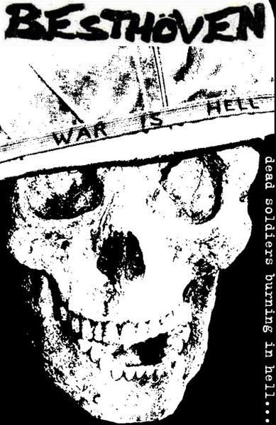 Besthoven  Dis Means War - Dead Soldiers Burning In Hell...