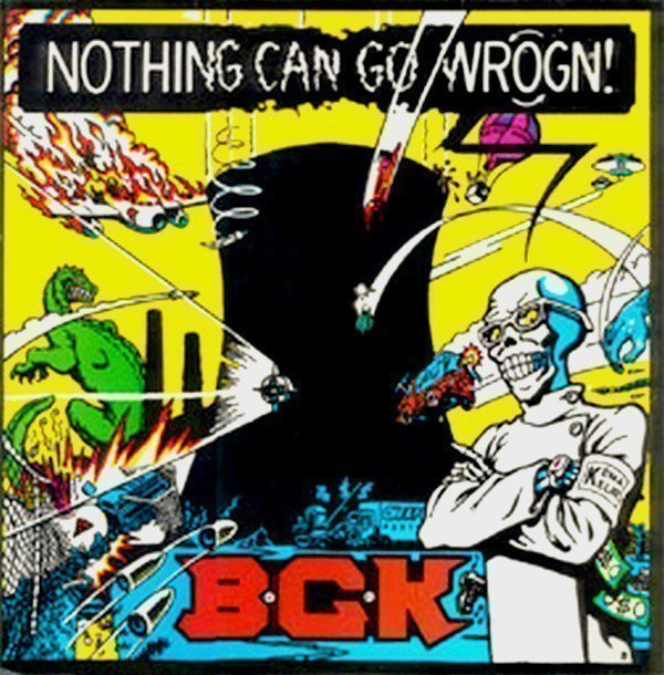 Bgk - Nothing Can Go Wrogn!