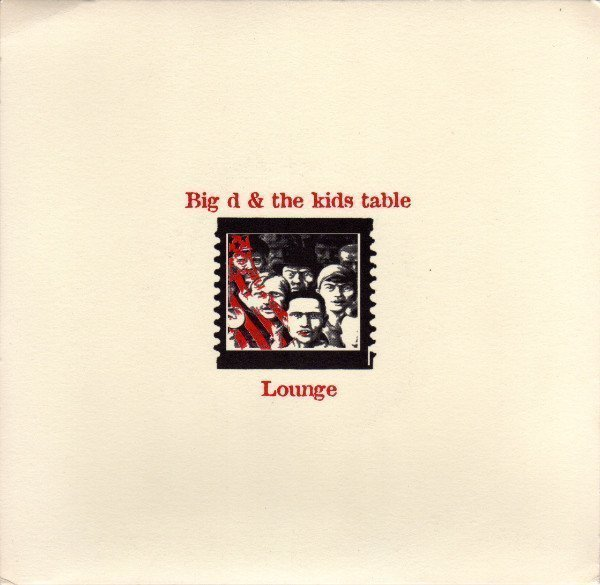 Big D And The Kids Table - Big D & The Kids Table / Lounge
