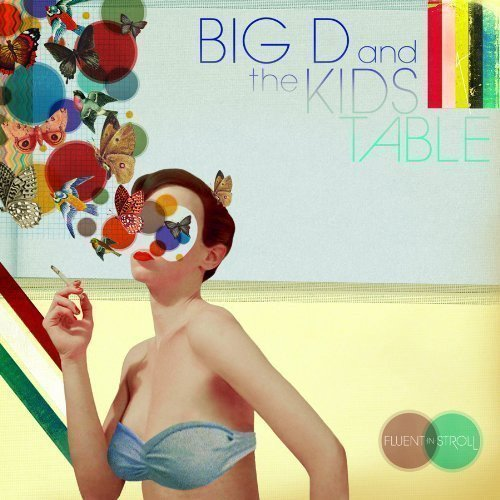 Big D And The Kids Table - Fluent-In-Stroll