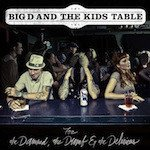 Big D And The Kids Table - For The Damned, The Dumb & The Delirious
