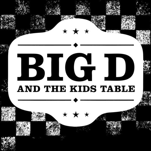 Big D And The Kids Table - Lash Out / Not Our Fault
