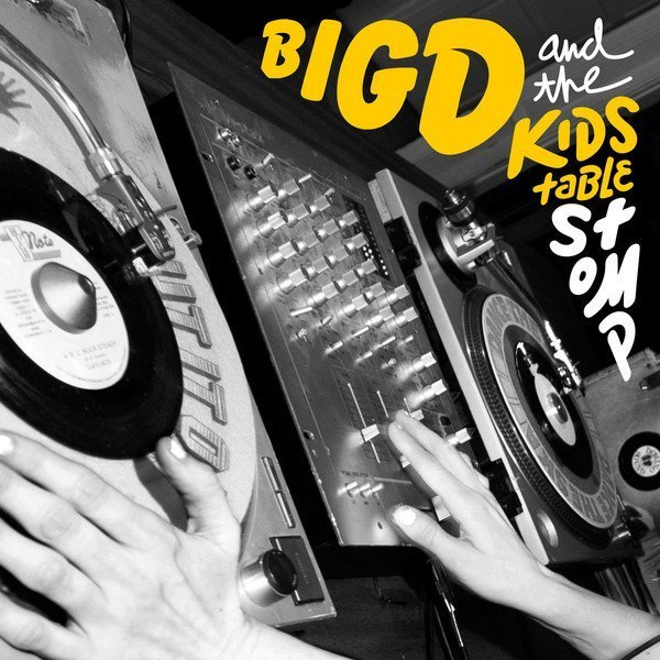 Big D And The Kids Table - Stomp