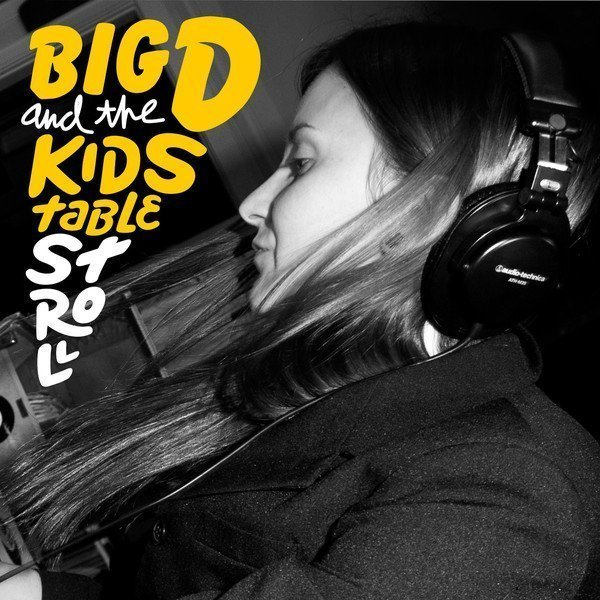 Big D And The Kids Table - Stroll