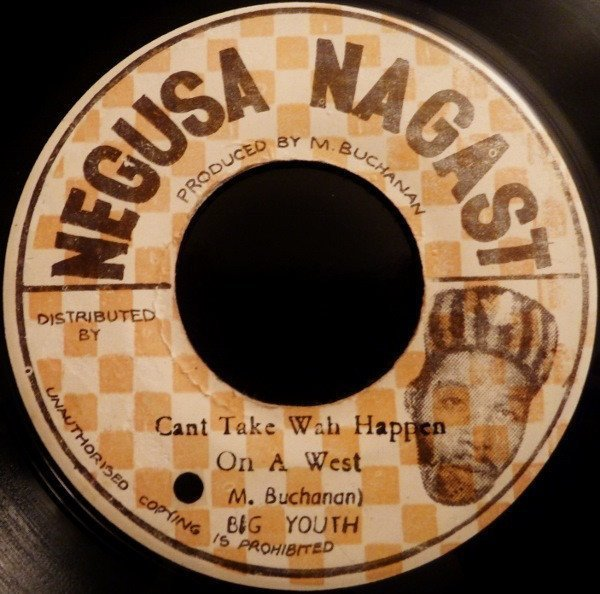 Big Youth - Cant Take Wah Happen On A West