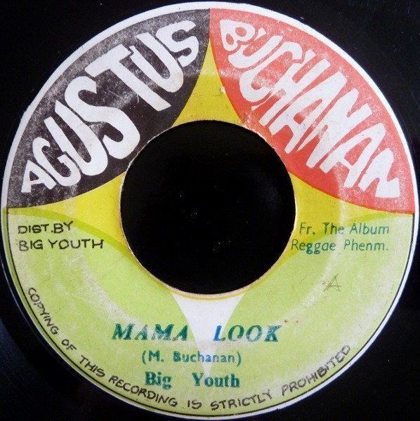 Big Youth - Mama Look / Papa Was A Rolling Stone