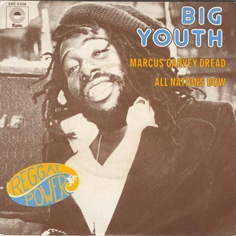 Big Youth - Marcus Garvey Dread/All Nations Bow